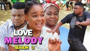 LOVE MELODY SEASON 3 - 2019 Nollywood Movie